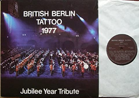 BRITISH BERLIN TATTOO 1977 # BBT 102 Jubilee Year Tribute Bands and Corps of Drums Massed Bands Morriston Orpheus Choir Massed Pipes and Drums