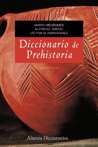 Diccionario de prehistoria: Segunda edición (Alianza Diccionarios (Ad)) por Mario Menéndez Fernández