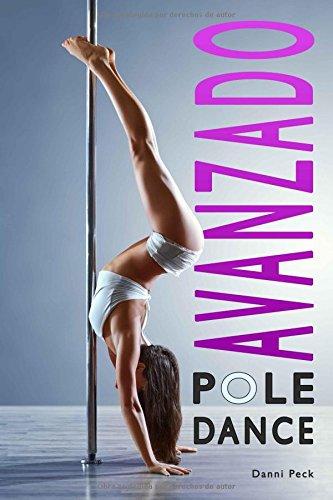 Pole Dance Avanzado: Para Fitness y Diversión (Baile de Tubo) por Danni Peck