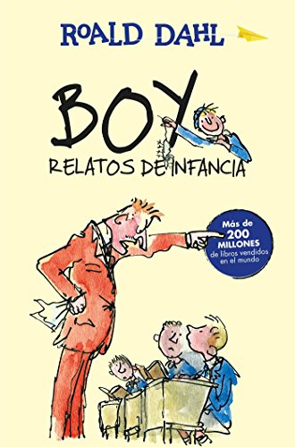Boy. Relatos de Infancia / Boy. Tales of Childhood (Alfaguara Clasicos) por Roald Dahl