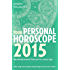 Your Personal Horoscope 2015: Month-by-month forecasts for every sign
