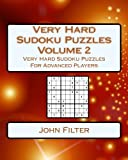 Very Hard Sudoku Puzzles Volume 2: Very Hard Sudoku Puzzles For Advanced Players