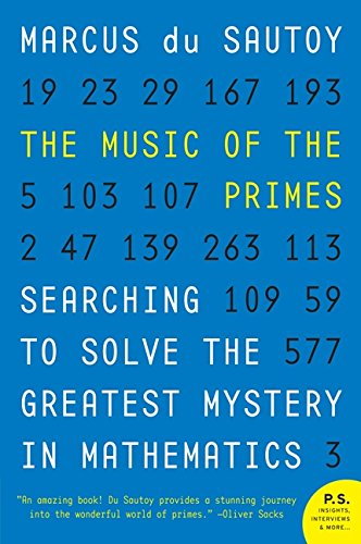 The Music of the Primes: Searching to Solve the Greatest Mystery in Mathematics (P.S.)