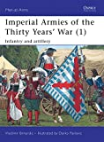 Imperial Armies of the Thirty Years' War (1): Infantry and artillery (Men-at-Arms)