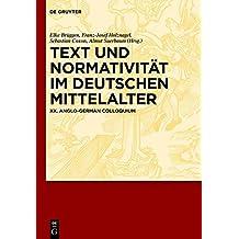 Text und Normativität im deutschen Mittelalter: XX. Anglo-German Colloquium