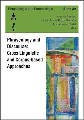 Phraseology and Discourse: Cross Linguistic and Corpus-based Approaches (Phraseologie und Parömiologie)