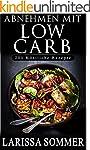 Abnehmen mit Low Carb: Köstliche 200...