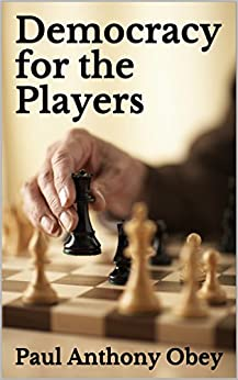 Democracy for the Players (The Liberal Connection Book 4) (English Edition) di [Obey, Paul Anthony]