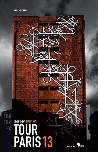 Tour Paris 13: L'événement street art par Medhi Ben Cheikh