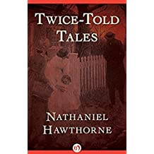 Twice Told Tales  (English Edition)