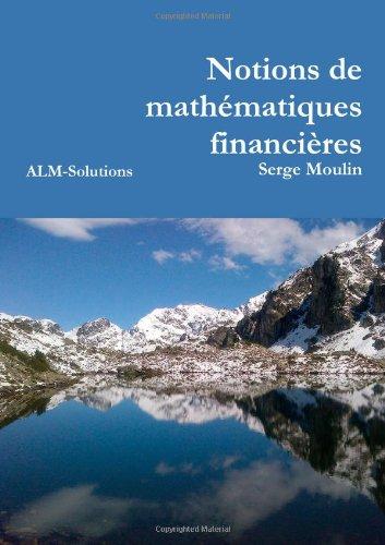 Notions de mathématiques financières par Serge Moulin