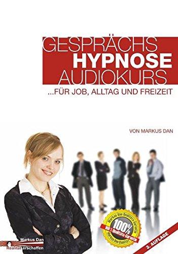 Hypnose und Gesprächshypnose mit Audiokurs lernen (Livre en allemand) par Markus Dan