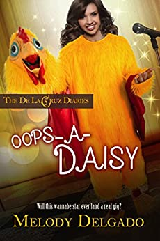 Oops-A-Daisy (The De La Cruz Diaries Book 1) by [Delgado, Melody]
