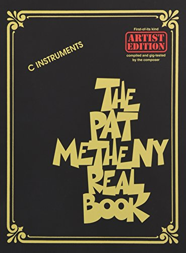 The Pat Metheny Real Book (C Instruments): Songbook für Instrument(e) in c (The Real Book)