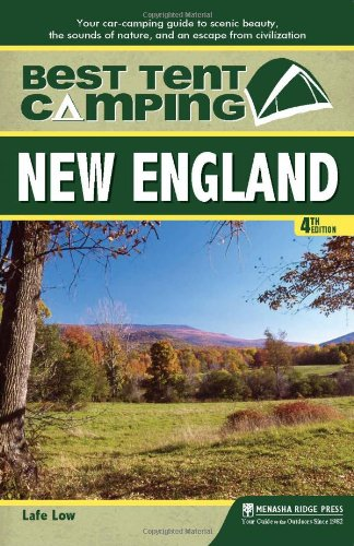 Price comparison product image Best Tent Camping: New England: Your Car-Camping Guide to Scenic Beauty,  the Sounds of Nature,  and an Escape from Civilization