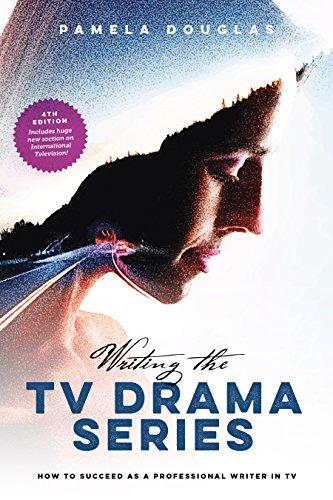 Writing the TV Drama Series: How to Suceed as a Professional Writer in TV