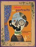 Jeux de portraits : Un cahier d'activités pour découvrir l'art du portrait