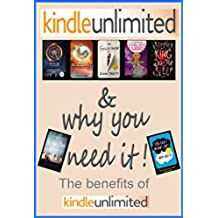 Kindle Unlimited: Everything You Need to Know About the Kindle Unlimited Subscription: The Benefits of Kindle Unlimited (Apps and Subscriptions Book 2) (English Edition)