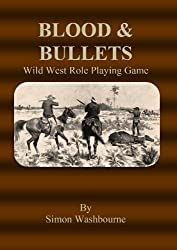 Blood & Bullets Wild West Role Playing Game (BBG Old School Role Playing Games Book 1)
