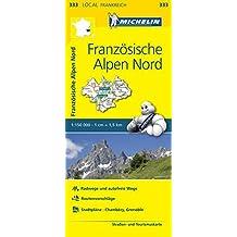 Michelin Französische Alpen Nord: Straßen- und Tourismuskarte 1:150.000 (MICHELIN Localkarten)