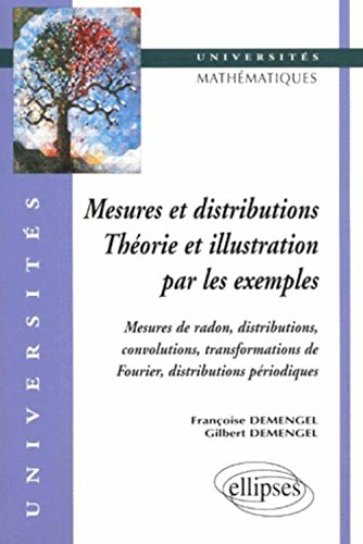 Mesures et distributions, théorie et illustration par les exemples : Mesures de radon, distributions, convolutions, transformations de Fourier, distributions périodiques