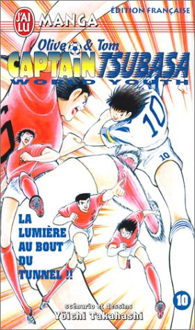 Olive & Tom, Capitain Tsubasa World Youth, tome 10 : La Lumière au bout du tunnel !!