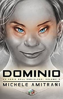 Dominio (La Serie dell'Onniologo Vol. 3) di [Amitrani, Michele]
