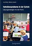 Verhaltensprobleme in der Schule. Lösungsstrategien für die Praxis - Barbara Lindquist, Alex Molnar
