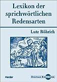 Lutz R�hrich: Lexikon der sprichw�rtlichen Redensarten. (Digitale Bibliothek 42) Bild