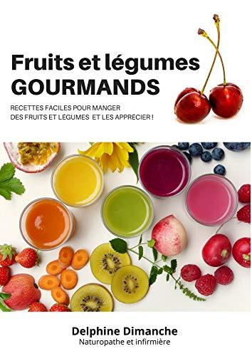 Couverture du livre Fruits et légumes (Jus de fruits et légumes - cocktails de fruits - compotes vitaminées...): Recettes faciles et rapides pour les rendre gourmands !