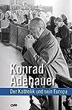 Geschenkideen Konrad Adenauer: Der Katholik und sein Europa