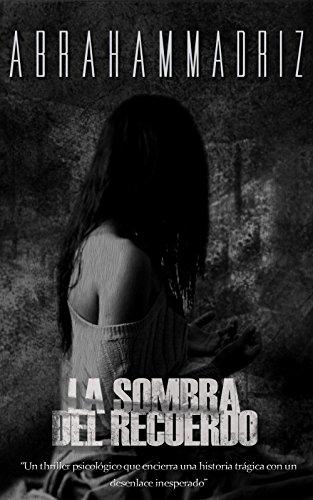 La Sombra del Recuerdo: Thriller y Suspenso de [Madriz, Abrahan]