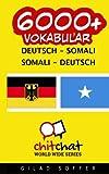 6000+ Deutsch - Somali Somali - Deutsch Vokabular