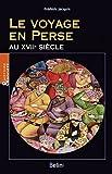 Telecharger Livres Le Voyage en Perse au XVIIeme siecle (PDF,EPUB,MOBI) gratuits en Francaise