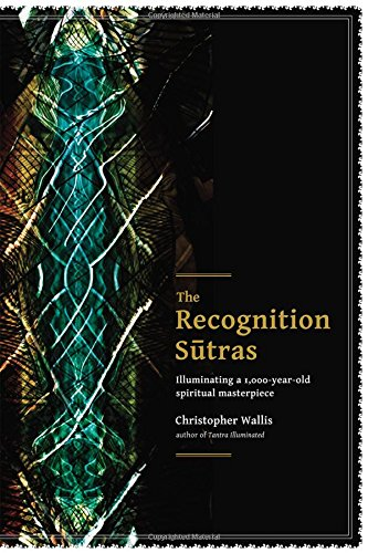 The Recognition Sutras: Illuminating a 1,000-Year-Old Spiritual Masterpiece por Christopher D. Wallis