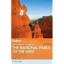 Fodor's The Complete Guide to the National Parks of the West (Full-color Travel Guide, Band 3)