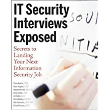 IT Security Interviews Exposed: Secrets to Landing Your Next Information Security Job by Chris Butler (2007-07-23)