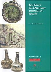 John Baker's late 17th century glasshouse at Vauxhall (MoLAS Monograph)