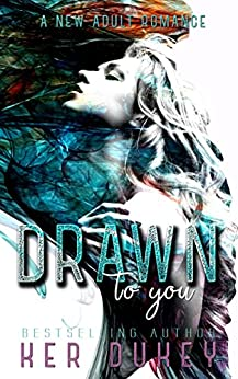 Drawn to you by [Dukey, Ker]