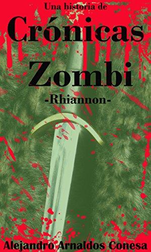 Crónicas Zombi: Rhiannon por Alejandro Arnaldos Conesa