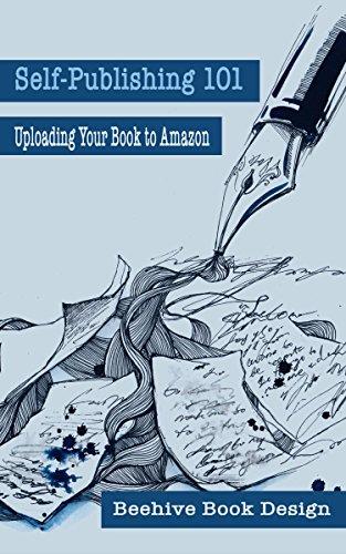 Amazon Self-Publishing 101: Uploading Your Book To Amazon (English Edition)