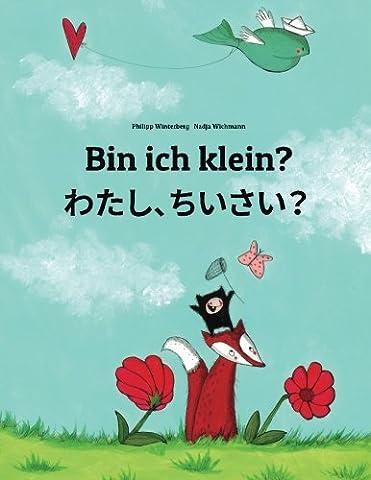Bin ich klein? Watashi, chisai?: Kinderbuch Deutsch-Japanisch