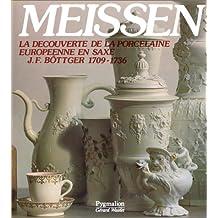 MEISSEN. La découverte de la porcelaine