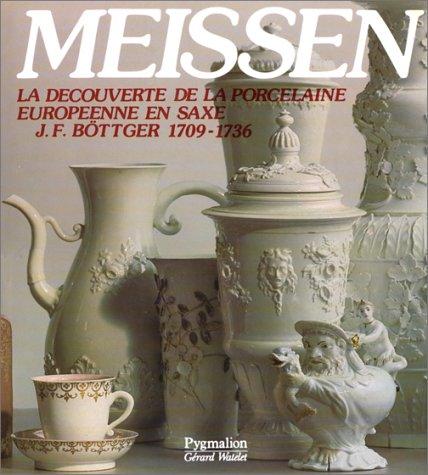 MEISSEN. La découverte de la porcelaine par Collectif