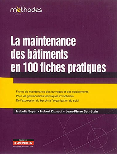 La maintenance des bâtiments en 100 fic...