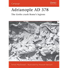 Adrianople AD 378: The Goths crush Rome's legions (Campaign)