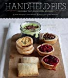 Handheld Pies: Dozens of Pint-Size Sweets and Savories by Wharton, Rachel, Billingsley, Sarah (2011) Hardcover