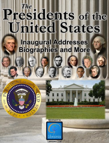 the-presidents-of-the-united-states-biographies-inaugural-addresses-key-dates-fully-illustrated-and-