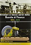 Aviatori e mezzi aerei della Guardia di finanza 1913-1978. 65 anni di Fiamme gialle nel cielo