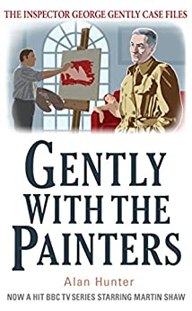 Gently With the Painters (Inspector George Gently Series Book 7) by [Hunter, Alan]